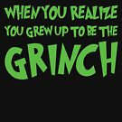When You Realize You Grew Up to be The Grinch by Gabrielle Cohen