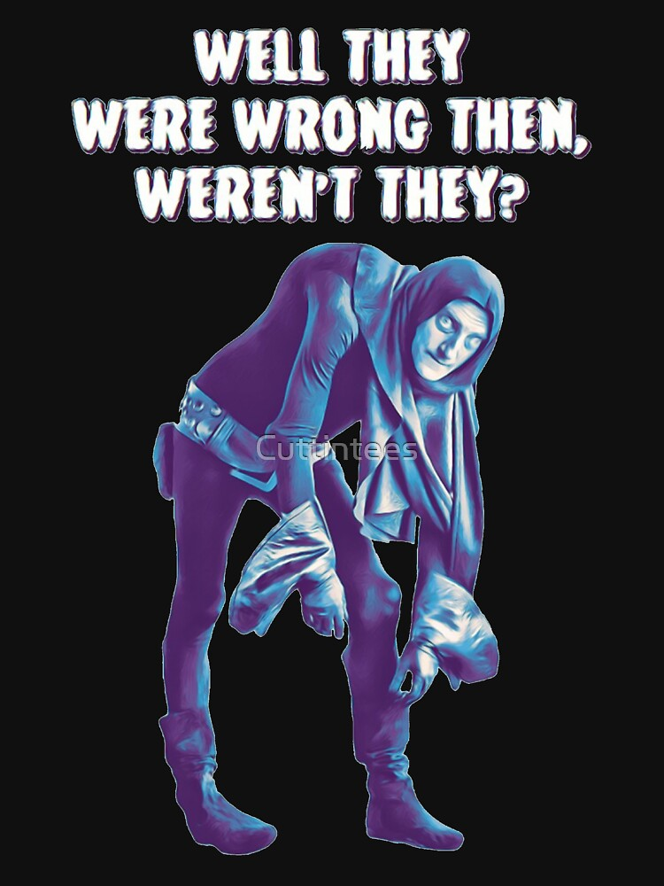 """Young Frankenstein - Igor """"Well they were wrong then, weren't they? by Cuttintees"""