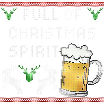Funny Ugly Christmas Sweater Full Of Christmas Holiday Spirit Beer Lover Drinker Fan by maindeals