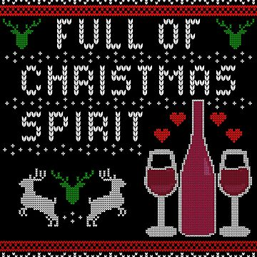 Funny Ugly Christmas Sweater Full Of Christmas Spirit Wine Drinker Gift by maindeals