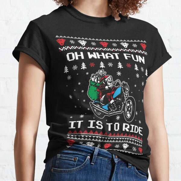 Oh What Fun It Is To Ride Christmas Santa Classic T-Shirt