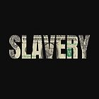 Slavery Money One Word Art Dollar Financial Protest Design by PerttyShirty