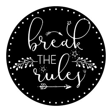 Inspirational Quote - Break the rules by IN3PIRED