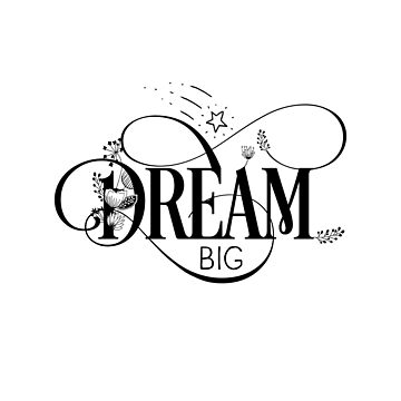 Inspirational Quote - Dream big by IN3PIRED