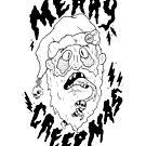 Merry Creepmas! by EvilEyePrints