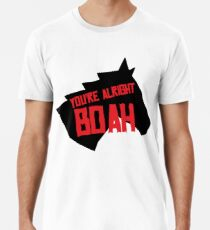 dce0daf2c5 You're Alright Boah Horse Premium T-Shirt
