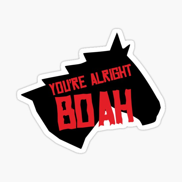 You're Alright Boah Horse Sticker