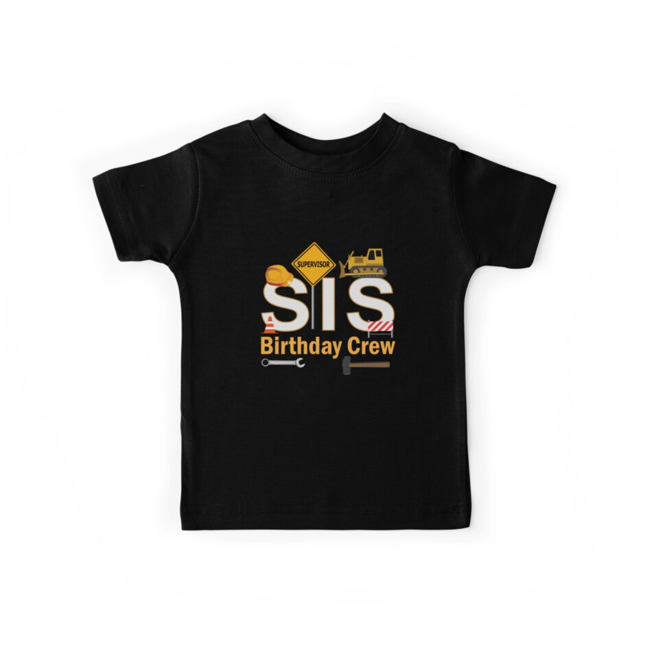 Sister Birthday Crew For Construction Party Shirt