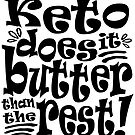Keto does it butter than the rest by juvee