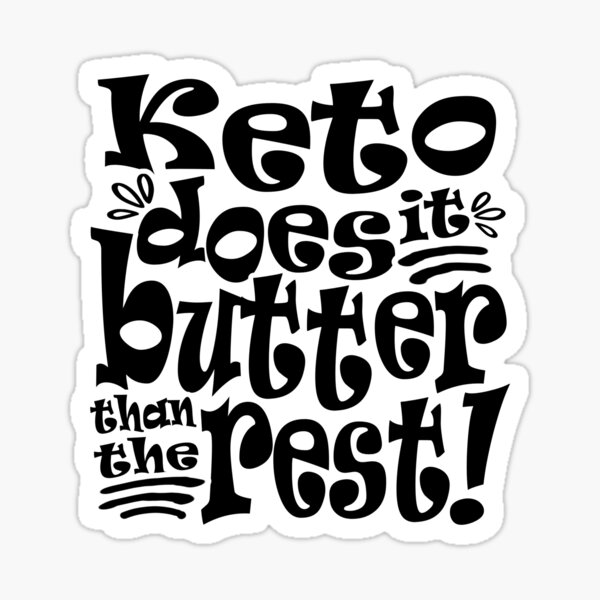Keto does it butter than the rest Sticker