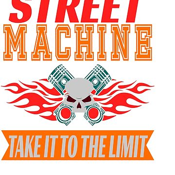 Hardcore and adventurous tee design for street machine lovers like you! by Customdesign200