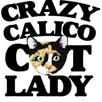 Crazy Calico Cat Lady by Boogiemonst