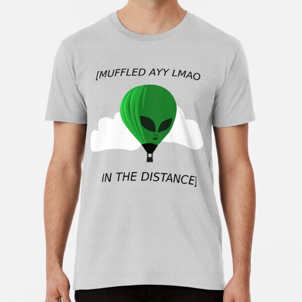 Muffled Ayy Lmao  Premium T-Shirt