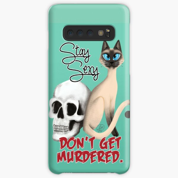 Stay Sexy. Don't get murdered. Samsung Galaxy Snap Case