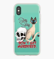 Stay Sexy. Don't get murdered. iPhone Case