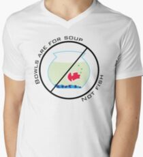 Bowls are for Soup - Not Fish Men's V-Neck T-Shirt