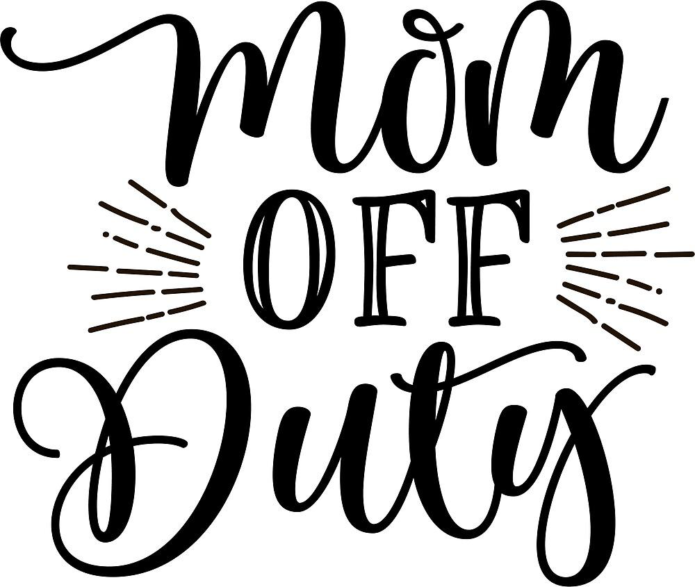 Mom Off Duty - You've Been Warned by wearitout