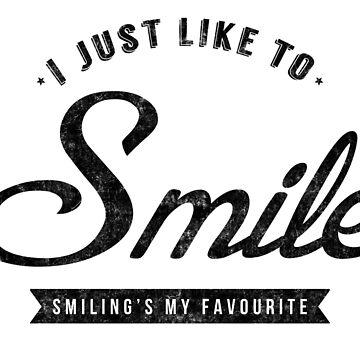 Smiling's My Favourite by heroics