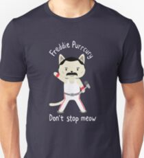 Don't Stop Meow!  Cute Freddie Cat Unisex T-Shirt