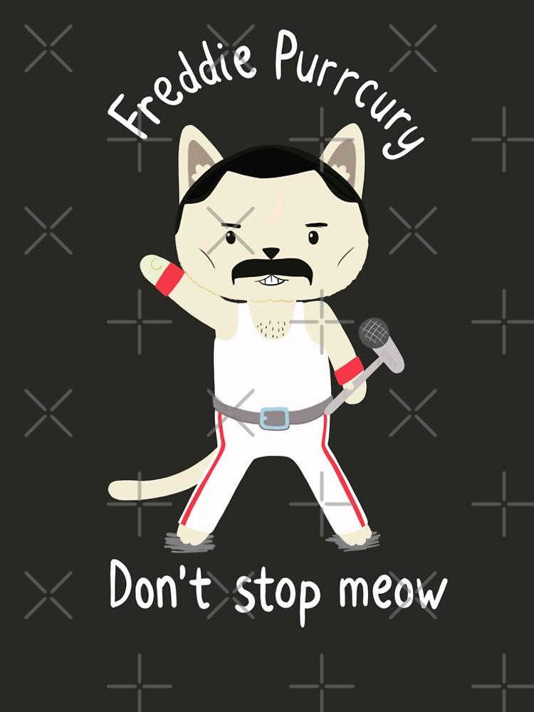 Stoppen Sie nicht Miau! Niedliche Freddie Katze - DAS ORIGINAL - HOCHWERTIGER DRUCK von pickledjo