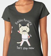 Don't Stop Meow!  Cute Freddie Cat - THE ORIGINAL - HIGH QUALITY PRINT Premium Scoop T-Shirt