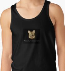 Cute sad mouse - 'Please, sir, I want some more.'   Tank Top