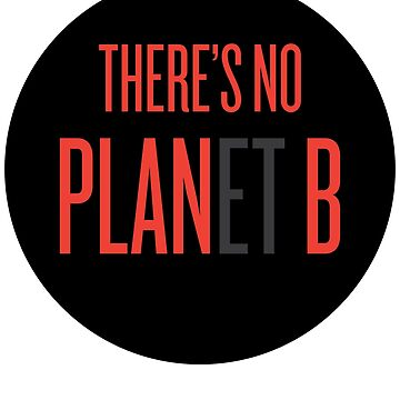 There's no planet B by arqui
