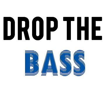 Drop the Bass: Blue by YasmineCx