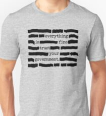 Everything Is Fine, Trust Your Government - Funny Classified Redacted Document Gift for Conspiracy Theory Lovers Slim Fit T-Shirt