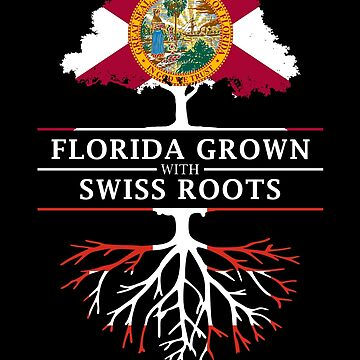 Florida Grown with Swiss Roots Design by ockshirts