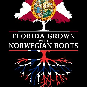 Florida Grown with Norwegian Roots Design by ockshirts