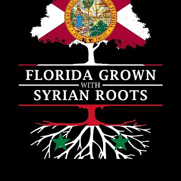 Florida Grown with Syrian Roots Design by ockshirts