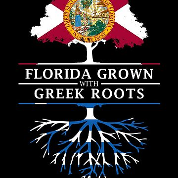 Florida Grown with Greek Roots Design by ockshirts