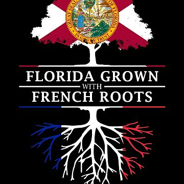 Florida Grown with French Roots Design by ockshirts