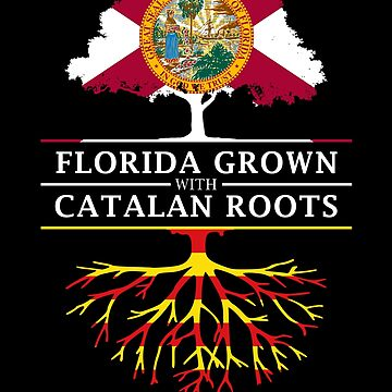 Florida Grown with Catalan Roots Design by ockshirts