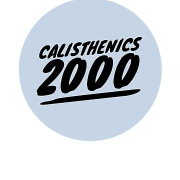 Calisthenics Workout Tshirt 2000 Year Logo Design by Stefanoprince84