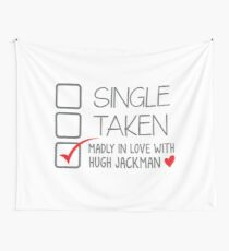 SINGLE TAKEN (Madly in love with Hugh Jackman) Tapestry