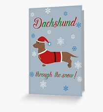 6b18b14a765ceb Dachschund through the snow - santa Greeting Card
