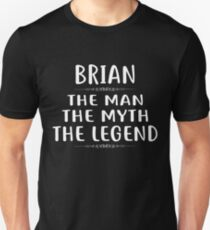 BRIAN The Man The Myth The Legend T-Shirt First Name Tee Unisex T-Shirt