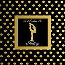 I'd Rather Be Figure Skating  in Gold Dot and Black Design by PurposelyDesign