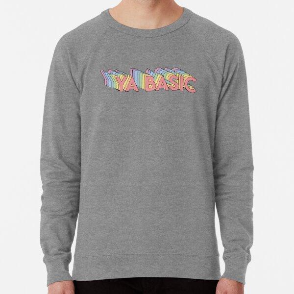 Ya Basic!  Lightweight Sweatshirt