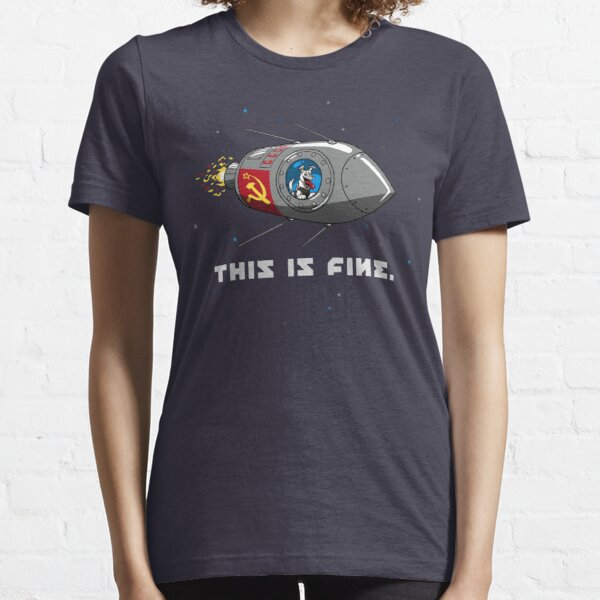 This is Fine - Laika Dog Essential T-Shirt