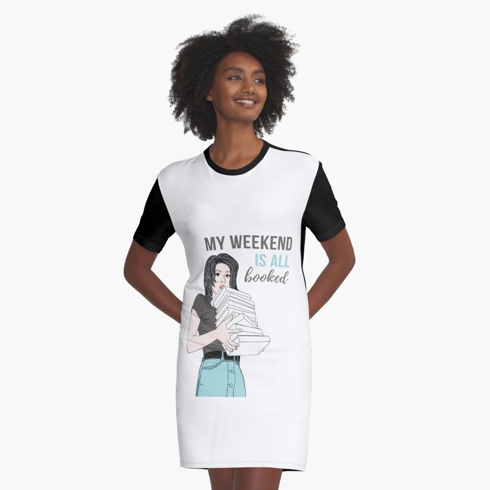 Mein Wochenende ist alles gebucht T-Shirt Kleid