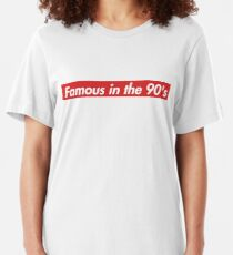 Famous in the 90's Slim Fit T-Shirt