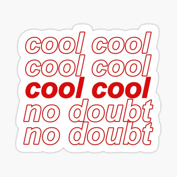 Brooklyn Nine-Nine B99 Cool Cool No Doubt Sticker