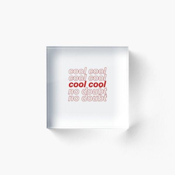 Brooklyn Nine-Nine B99 Cool Cool Pas de doute Bloc acrylique