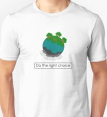 The right choice Unisex T-Shirt
