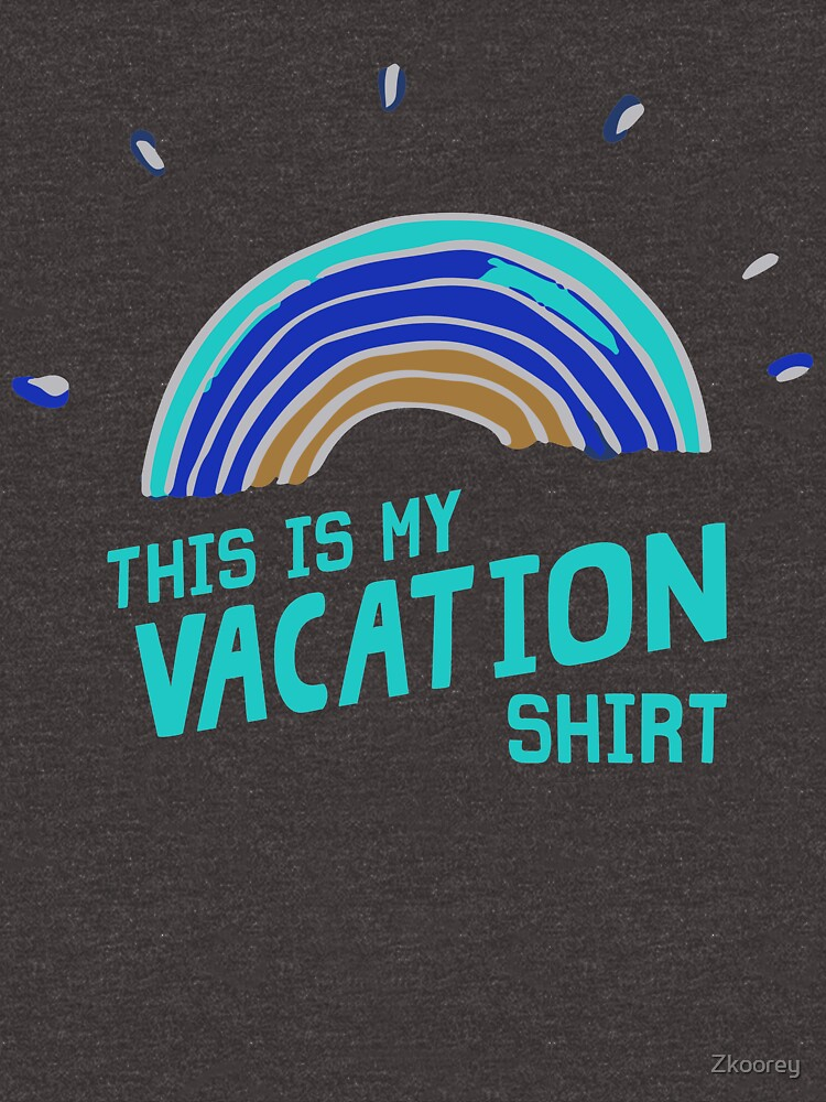 This is my Vacation Shirt Out of Town Fun Travel by Zkoorey
