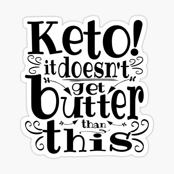 Keto it doesn't get butter than this Sticker