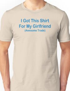 Awesome Trade Girl Funny TShirt Epic T-shirt Humor Tees Cool Tee Unisex T-Shirt